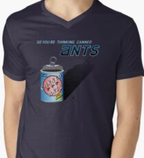 So You're Thinking Canned Ants? Men's V-Neck T-Shirt