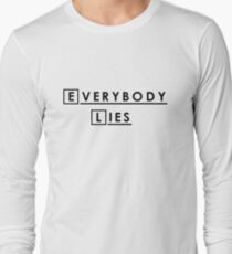 Everybody lies and everybody dies. T-Shirt