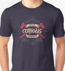 STAY CURIOUS 2 Unisex T-Shirt