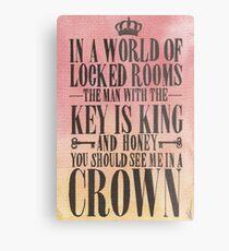 You Should See Me in a Crown Metal Print