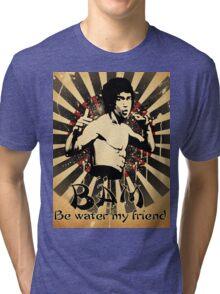Bruce Lee - Be Water My Friend Tri-blend T-Shirt