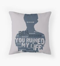 BEN WHISHAW....YOU RUINED MY LIFE Throw Pillow