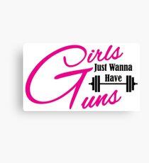 Girls just wanna have guns workout apparel Canvas Print