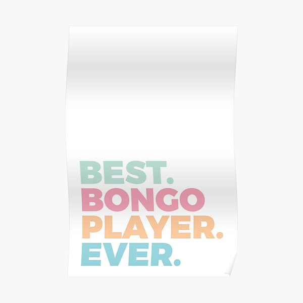 Best Bongo Player Ever   Bongo Lover   Bongosero Poster