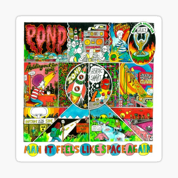 Pond - Man it Feels Like Space Again Sticker