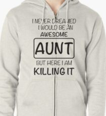 Awesome Aunt Is Killing It Gift Zipped Hoodie