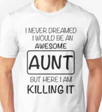 Awesome Aunt Is Killing It Gift Slim Fit T-Shirt