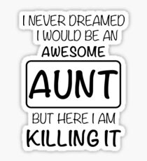 Awesome Aunt Is Killing It Gift Sticker