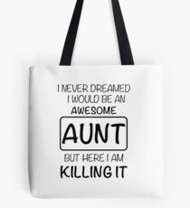 Awesome Aunt Is Killing It Gift Tote Bag