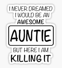 Awesome Auntie Is Killing It Gift Sticker