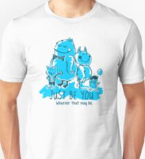 JUST BE YOU. Unisex T-Shirt