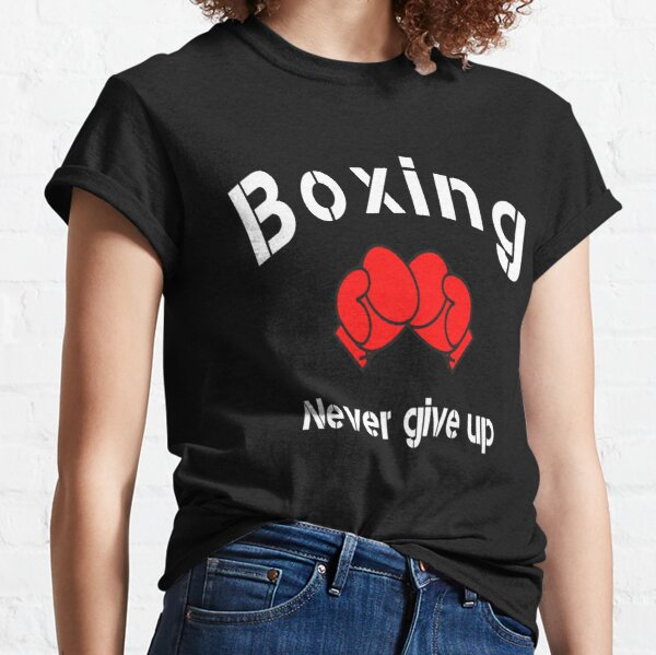 Boxing - Boxing Never Give Up Classic T-Shirt