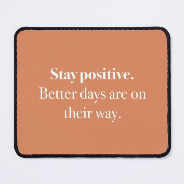 Stay positive Mouse Pad