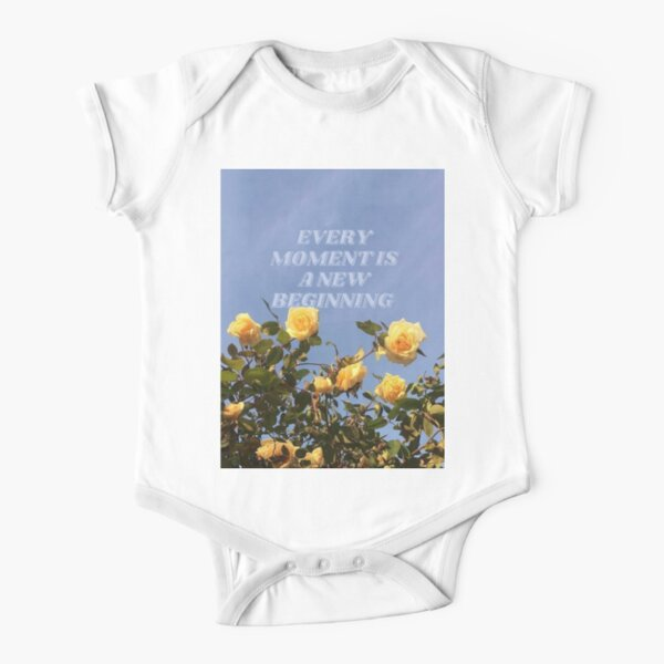 Every moment is a new beginning Short Sleeve Baby One-Piece