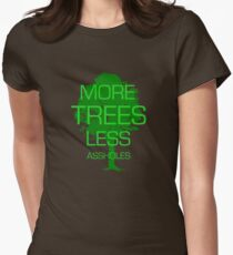 MORE TREES LESS ASSHOLES Women's Fitted T-Shirt