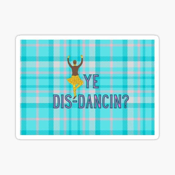Ye Dis-Dancin? Sticker