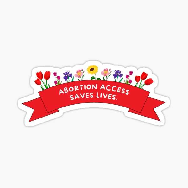 Abortion Access Saves Lives Glossy Sticker
