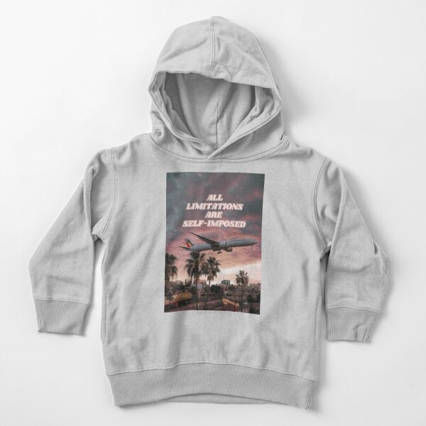 All limitations are self-imposed Toddler Pullover Hoodie