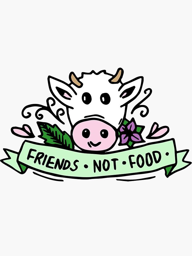 Vegan Friends Not Food Tumblr  by NicolasArt