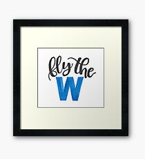 Fly the W - cubs Framed Print