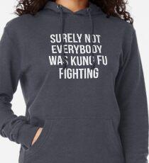 Sudadera con capucha ligera Seguramente no todos estaban luchando contra el Kung Fu