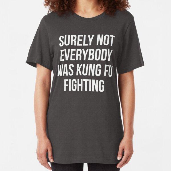 Seguramente no todo el mundo estaba luchando con Kung Fu Camiseta ajustada