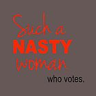 Such a Nasty Woman  by SurlyAmy