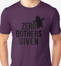 Zero Bothers Given Unisex T-Shirt
