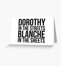 Dorothy In The Street Blanche In The Sheets Greeting Card