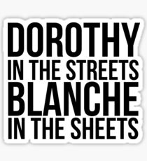 Dorothy In The Street Blanche In The Sheets Sticker