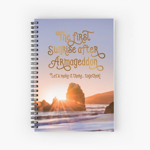 THE FIRST SUNRISE AFTER ARMAGEDDON Spiral Notebook