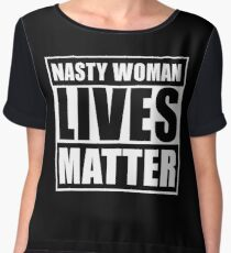 Such  a Nasty Woman Chiffon Top