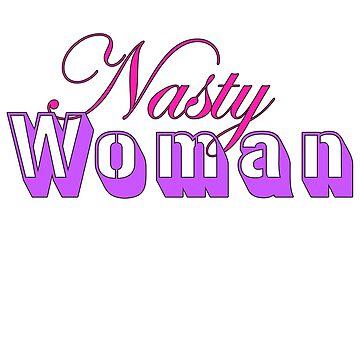 Nasty Woman by NicoRosso