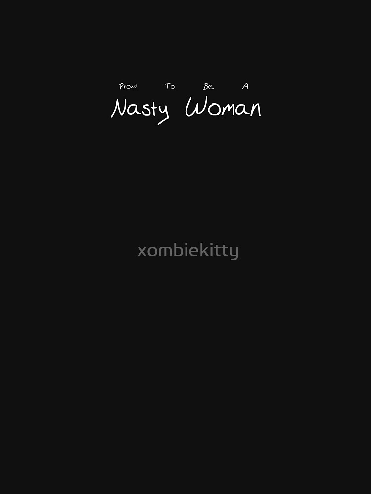 Proud To Be A Nasty Woman | Women's Fitted Scoop T-Shirt