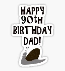 Happy 90th Birthday Dad! Sticker