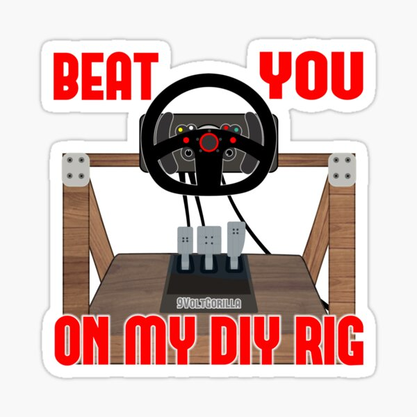 9VoltGorilla Beat You on my DIY Rig Sim Racing Drifting  Sticker