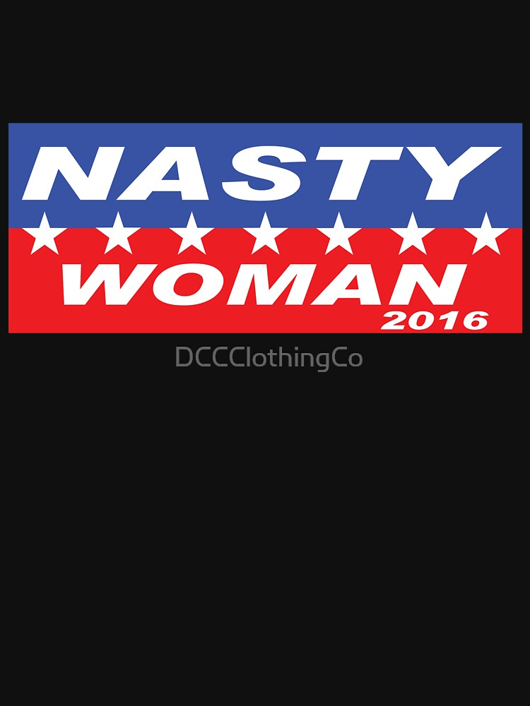 Nasty Woman T-Shirt - Hillary | Women's T-Shirt