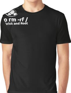 sudo rm -rf Don't Drink And Root T-Shirt by Linux T-Shirt Graphic T-Shirt