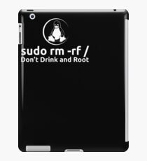sudo rm -rf Don't Drink And Root T-Shirt by Linux T-Shirt iPad Case/Skin