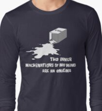 The inner machinations of my mind are an enigma Long Sleeve T-Shirt