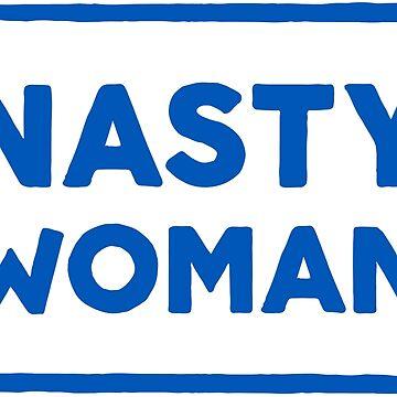 Nasty Woman by bonniebeth
