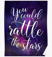 You could rattle the stars - Sarah J Maas Poster