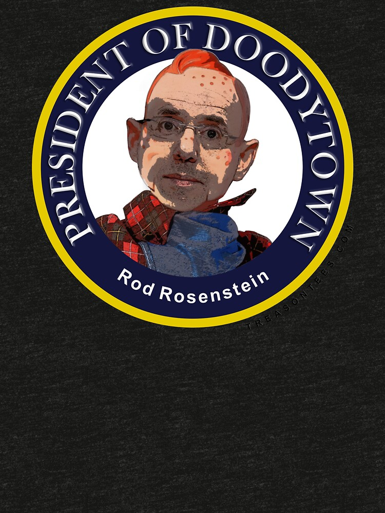 Rod Rosenstein: President of Doodytown by CamelotDaily