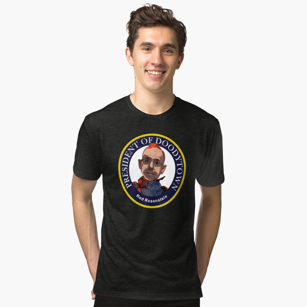 Rod Rosenstein: President of Doodytown Tri-blend T-Shirt