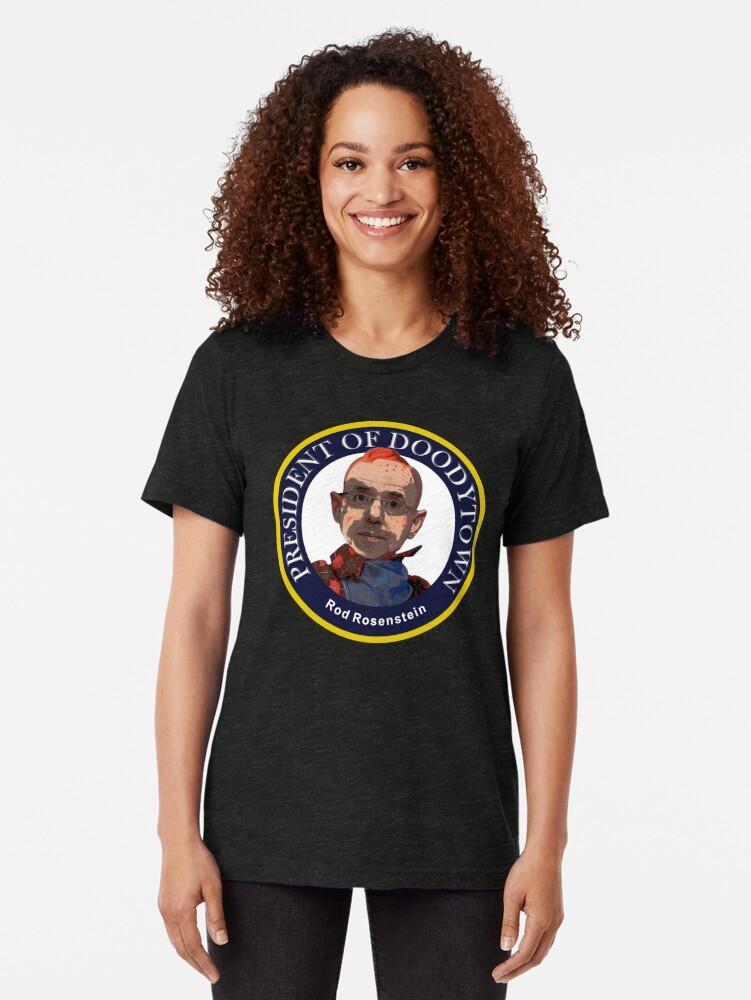 Alternate view of Rod Rosenstein: President of Doodytown Tri-blend T-Shirt