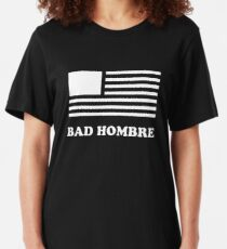 This is what a Bad Hombre looks like! Slim Fit T-Shirt