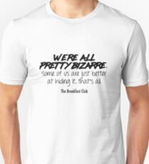 We're all pretty bizarre - The Breakfast Club T-Shirt