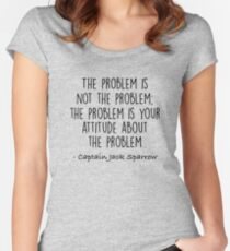 The Problem is not the Problem - Jack Sparrow Women's Fitted Scoop T-Shirt