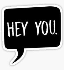 Hey you! Sticker