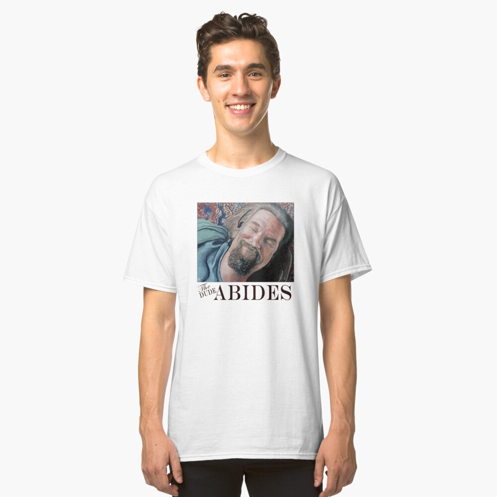 The Dude Abides Classic T-Shirt Front